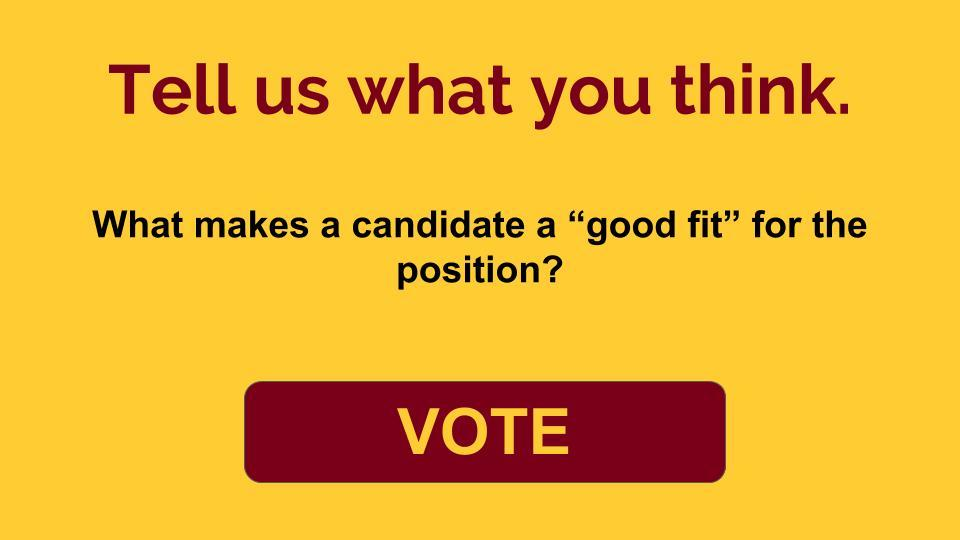 "This image shows the question, ""Tell us what you think. What makes a candidate a ""good fit"" for the position?"